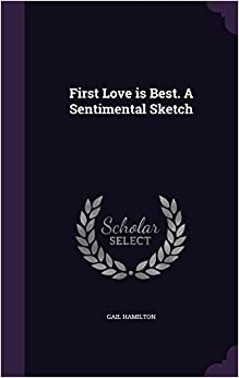 Book First Love is Best. A Sentimental Sketch