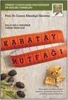 Karatay Mutfagi / Kalici Kilo Verdiren Yemek Tarifleri (Karatay Diyeti) by Canan Efendigil Karatay (2012-05-04)