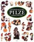 Das große Buch der Pilze in Wald und Flur