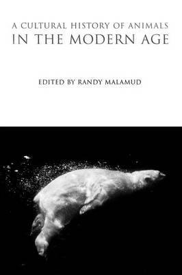 Download A Cultural History of Animals in the Modern Age(Hardback) - 2009 Edition PDF