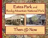Estes Park and Rocky Mountain National Park, James H. Pickering, Carey Stevanus, 1565795326