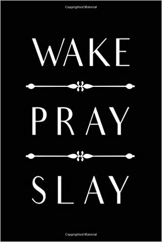 wake pray slay christian motivational quote notebook for ladies