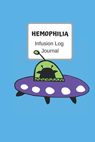 Hemophilia Infusion Log Journal: Spaceship Personal infusion tracker diary for those with bleeding disorders. 6x9 Journal book