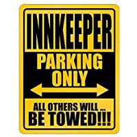 Innkeeper Parking Only all others will be towed - Occupations - Parking Sign [ Decorative Novelty Sign Wall Plaque ]