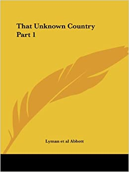 Book That Unknown Country Vol. 1 (1889)
