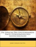 Die Sprache Der Geisteskranken: Nach Stenographischen Aufzeichnungen (German Edition) ebook