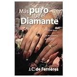 Mas Puro Que el Diamante, J. C. de Ferrieres, 0825412277