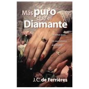 Diamante Pure Diamond - Mas puro que el diamante: Purer Than a Diamond (Spanish Edition)