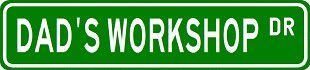 DAD'S WORKSHOP Street Sign ~ Custom Street Sign - Sticker Decal Wall Window Door Art Vinyl - 8.25