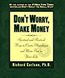 img - for Don't Worry, Make Money: Spiritual and Practical Ways to Create Abundance and More Fun In Your Life book / textbook / text book