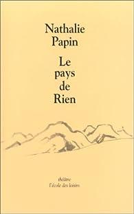 Le Pays de rien par Nathalie Papin