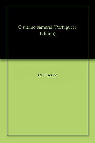 O ultimo samurai (Portuguese Edition)