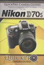 Nikon D70s - A Premium Quality Instructional DVD by QuickPro Camera ()