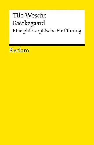 Kierkegaard: Eine philosophische Einführung (Reclams Universal-Bibliothek)
