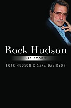 Rock Hudson: His Story by [Hudson, Sara Davidson Rock]