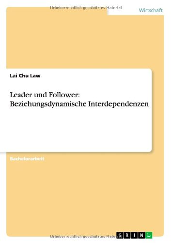Leader und Follower: Beziehungsdynamische Interdependenzen (German Edition)