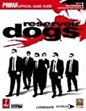 Reservoir Dogs: The Official Strategy Guide by Dan Birlew (2006-08-31)