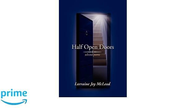 Half Open Doors: Selected Poems: Lorraine Joy McLeod: 9781477141090:  Amazon.com: Books