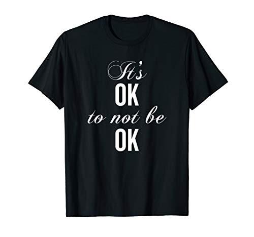 It's Okay Not To Be Okay T Shirt Resist Depression (Its Okay To Not Be Okay Shirt)
