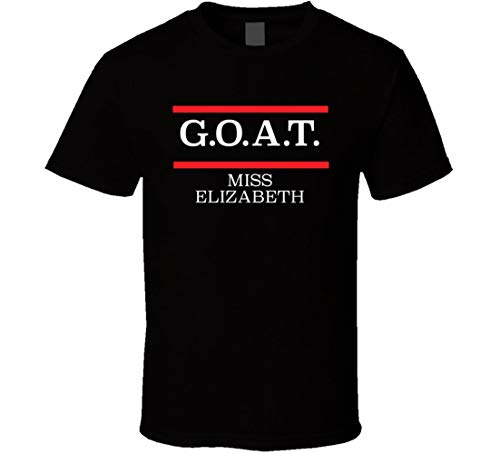 Goat Greatest of All Time Miss Elizabeth Pro Wrestling Fan T Shirt Black (Best Pro Wrestling Matches Of All Time)