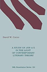 A Study of Job 4-5 in the Light of Contemporary Literary Theory (Society of Biblical Literature Dissertation Series; 124)