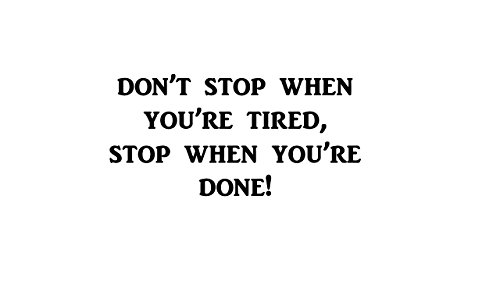 Don't Stop When You're Tired, Stop When You're Done! | Decal for office, school, home, gym, work place, home gym etc… | Motivational, Inspirational, Positive, Affirmations | 8 X 3.25 In | KCD207