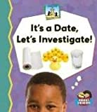 It's a Date, Let's Investigate