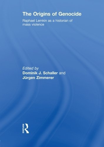 The Origins of Genocide: Raphael Lemkin as a historian of mass violence (2013-06-07)