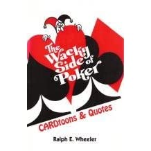 The Wacky Side of Poker: Cardtoons & Quotes