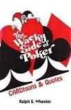 The Wacky Side of Poker, Ralph E. Wheeler, 1884466222