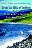 From the Hills of Indiana to the Shores of California, Geneva Shedd-Wright and Charlotte Gore, 1414033613