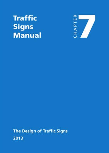 Traffic Signs Manual - All Parts: Chapter 7 - The Design Of Traffic Signs (2013)