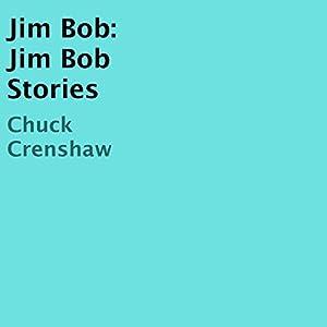 Jim Bob: Jim Bob Stories Audiobook
