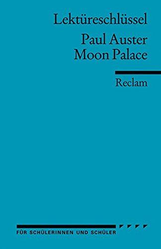 Lektüreschlüssel zu Paul Auster: Moon Palace (Reclams Universal-Bibliothek)