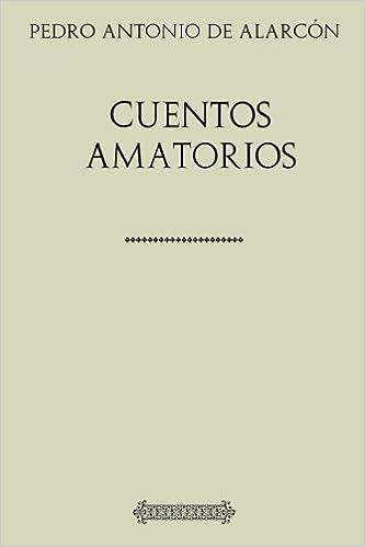 Cuentos amatorios (Spanish Edition)