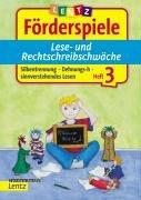 Förderspiele Lese- und Rechtschreibschwäche. Heft 3: Silbentrennung, Dehnungs-h, sinnverstehendes Lesen