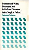 Treatment of Water, Electrolyte, and Acid-Base Disorders in the Surgical Patient, L. Beaty Pemberton and Deloras Pemberton, 0070493634