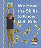 We Have the Skills to Know U.S. Bills