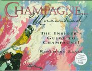 Champagne Uncorked!: The Insider's Guide to Champagne! by Rosemary Zraly