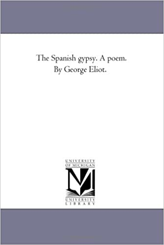 the spanish gypsy a poem by george eliot