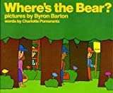 Where's the Bear, Charlotte Pomerantz, 0688017533