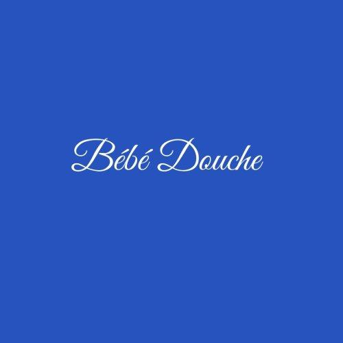 Bb Douche ...: Livre d'or Bb Douche Baby Shower pour fte de naissance 21 x 21 cm Accessoires decoration idee cadeau fte de naissance bb Couverture Bleu (French Edition)