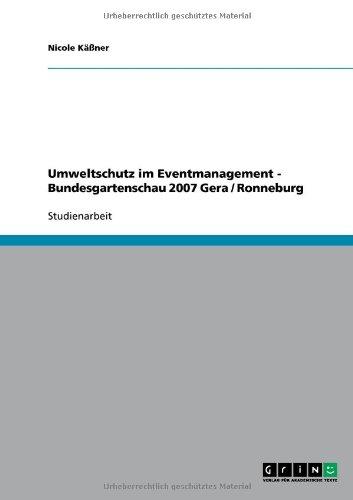 Umweltschutz im Eventmanagement  -  Bundesgartenschau 2007 Gera / Ronneburg  [Käßner, Nicole] (Tapa Blanda)