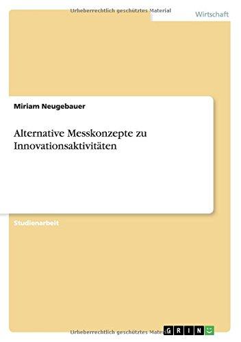Alternative Messkonzepte zu Innovationsaktivitäten (German Edition) pdf