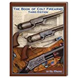 The Book of Colt Firearms, 3rd Edition
