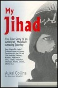 My Jihad: The True Story of an American Mujahids Amazing Journey