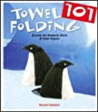 Towel Folding 101 (Discover the Wonderful World of Towel Origami)