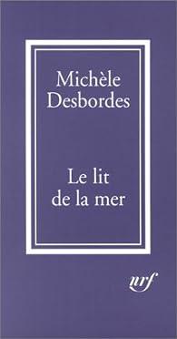 Le Lit de la mer par Michèle Desbordes