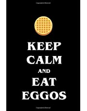 Keep Calm and Eat Eggos: Stranger Things, Journal, Notebook, Diary