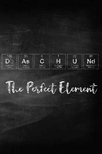 Daschund The Perfect Element: Chalkboard Style Periodic Table Inspired Matte Soft Cover Notebook Journal to Write In.  120 Dog Themed Pages for Writing and Sketching